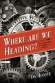 Where Are We Heading? - Hodder, Ian - ISBN: 9780300204094