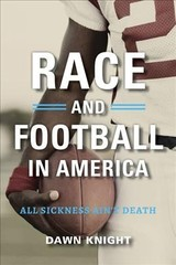 Race And Football In America - Knight, Dawn - ISBN: 9781684350667