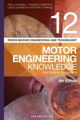 Reeds Vol 12 Motor Engineering Knowledge For Marine Engineers - Prince, Anthony S; Jackson, Leslie; Morton, Thomas D.; Russell, Paul Anthony - ISBN: 9781472953445