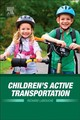 Children s Active Transportation - Larouche, Richard - ISBN: 9780128119310