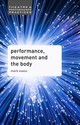 Performance, Movement And The Body - Evans, Mark - ISBN: 9780230392519