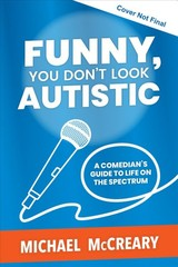 Funny, You Don't Look Autistic - McCreary, Michael - ISBN: 9781773212579