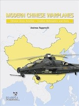 Modern Chinese Warplanes: Chinese Army Aviation - Aircraft And Units - Rupprecht, Andreas - ISBN: 9780997309287