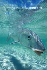 Fly Fishing For Bonefish - Brown, Dick - ISBN: 9781493039715