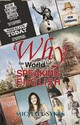 Why The World Is Speaking English - - Sykes, Michael - ISBN: 9781788237369