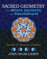 Sacred Geometry For Artists, Dreamers, And Philosophers - Lieben, John Oscar - ISBN: 9781620557013