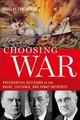 Choosing War - Peifer, Douglas C. (professor Of Strategy, Us Air War College) - ISBN: 9780190939601