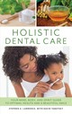 Holistic Dental Care - Lawrence, Stephen A. - ISBN: 9781538113974