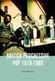 British Progressive Pop 1970-1980 - Bennett, Andy (griffith University, Australia) - ISBN: 9781501336638