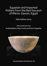 Egyptian And Imported Pottery From The Red Sea Port Of Mersa Gawsis, Egypt - Wallace-jones, Sally - ISBN: 9781784919030