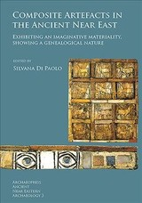 Composite Artefacts In The Ancient Near East - Di Paolo, Silvana (EDT) - ISBN: 9781784918538