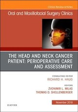 Head And Neck Cancer Patient: Perioperative Care And Assessment, An Issue Of Oral And Maxillofacial Surgery Clinics Of North America - Schellenberger, Thomas D., Md; Milas, Zvonimir, Md, Facs - ISBN: 9780323641715