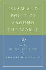 Islam And Politics Around The World - Esposito, John L. (EDT)/ Shahin, Emad El-Din (EDT) - ISBN: 9780190900397