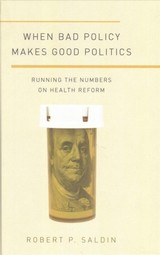 When Bad Policy Makes Good Politics - Saldin, Robert P. (associate Professor Of Political Science, Montana State University) - ISBN: 9780190255435