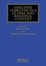 Maritime Liabilities In A Global And Regional Context - Soyer, Baris (EDT)/ Tettenborn, Andrew (EDT) - ISBN: 9781138493414