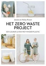 Het Zero waste project - Nicky Kroon; Jessie Kroon - ISBN: 9789400509979