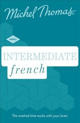 Intermediate French New Edition (learn French With The Michel Thomas Method) - Thomas, Michel - ISBN: 9781473692725