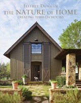 Nature Of Home - Dungan, Jeff; Abranowicz, William - ISBN: 9780847863068