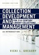 Collection Development And Management For 21st Century Library Collections - Gregory, Vicki L. - ISBN: 9780838917121