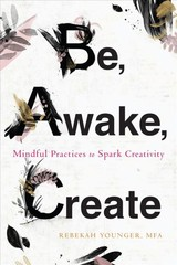Be, Awake, Create - Younger, Rebekah - ISBN: 9781684032389