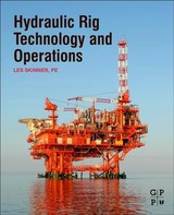 Hydraulic Rig Technology And Operations - Skinner, Les (independent Consultant, Texas, Usa) - ISBN: 9780128173527