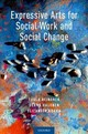 Expressive Arts For Social Work And Social Change - Heinonen, Tuula (professor, Faculty Of Social Work, University Of Manitoba)... - ISBN: 9780190912406