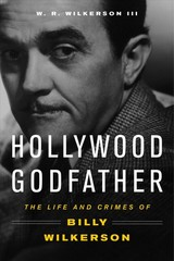 Hollywood Godfather - Wilkerson, W. R. - ISBN: 9781613736630