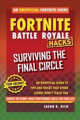 Hacks For Fortniters: Surviving The Final Circle - Rich, Jason R. - ISBN: 9781510743403