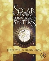 Solar Energy Conversion Systems - Brownson, Jeffrey R. S. - ISBN: 9780123973153