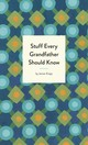 Stuff Every Grandfather Should Know - Knipp, Jim - ISBN: 9781683691006