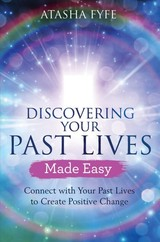 Discovering Your Past Lives Made Easy - Fyfe, Atasha - ISBN: 9781788172455