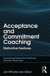 Acceptance And Commitment Coaching - Hill, Jon; Oliver, Joe - ISBN: 9781138564985