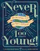 Never Too Young! - Weintraub, Aileen - ISBN: 9781454929178