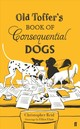 Old Toffer's Book Of Consequential Dogs - Reid, Christopher - ISBN: 9780571334094