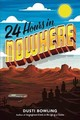 24 Hours In Nowhere - Bowling, Dusti - ISBN: 9781454929246