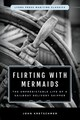Flirting With Mermaids: The Unpredictable Life Of A Sailboat Delivery Skipper - Kretschmer, John - ISBN: 9781493035298