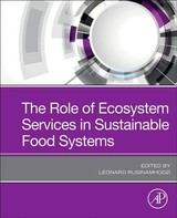 The Role of Ecosystem Services in Sustainable Food Systems - ISBN: 9780128164365