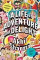 Life Of Adventure And Delight - Sharma, Akhil (rutgers University) - ISBN: 9780393355895