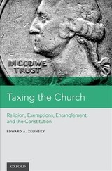 Taxing The Church - Zelinsky, Edward A. (the Morris And Annie Trachman Professor Of Law, The Morris And Annie Trachman Professor Of Law, Benjamin N. Cardozo School Of Law) - ISBN: 9780190853952