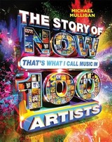 Story Of Now That's What I Call Music In 100 Artists - Mulligan, Michael - ISBN: 9781409179948