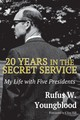 20 Years In The Secret Service - Youngblood, Rufus W. - ISBN: 9781948638999