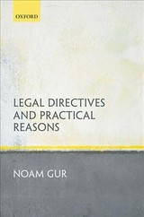 Legal Directives And Practical Reasons - Gur, Noam (lecturer In Law, Lecturer In Law, Queen Mary University Of London) - ISBN: 9780199659876