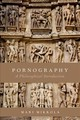 Pornography - Mikkola, Mari (tutorial Fellow, Somerville College & Associate Professor, Faculty Of Philosophy, University Of Oxford) - ISBN: 9780190640071