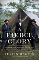 A Fierce Glory - Martin, Justin - ISBN: 9780306825255