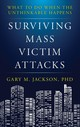 Surviving Mass Victim Attacks - Jackson, Gary M., Ph.d - ISBN: 9781538110874