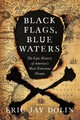 Black Flags, Blue Waters - Dolin, Eric Jay - ISBN: 9781631492105