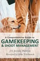 Comprehensive Guide To Gamekeeping & Shoot Management - Hobson, J. C. Jeremy - ISBN: 9781472140791