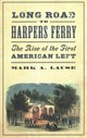 Long Road To Harpers Ferry - Lause, Mark A. - ISBN: 9780745337593