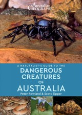 Naturalist's Guide To Dangerous Creatures Of Australia - Rowland, Peter; Eipper, Scott - ISBN: 9781912081608