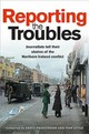Reporting The Troubles - Hendersn, Deric (EDT)/ Little, Ivan (EDT)/ Mitchell, George (FRW) - ISBN: 9781780731797